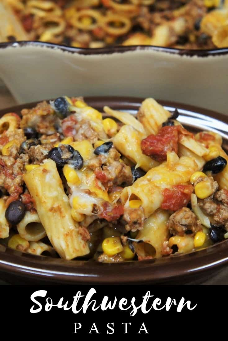 This southwestern pasta. Rigatoni pasta is combined with ground turkey that's been seasoned with southwestern-inspired spices and simmered with tomatoes, black beans and corn. Then it's all topped with cheese and baked until perfectly melted. #southwesternpasta #pasta #southwesternrecipes #easydinners