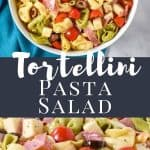 A graphic with two images of the salad and white lettering that reads tortellini pasta salad.