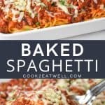 Two images of the finished baked spaghetti with a graphic in the center in gray with white letters with the title.