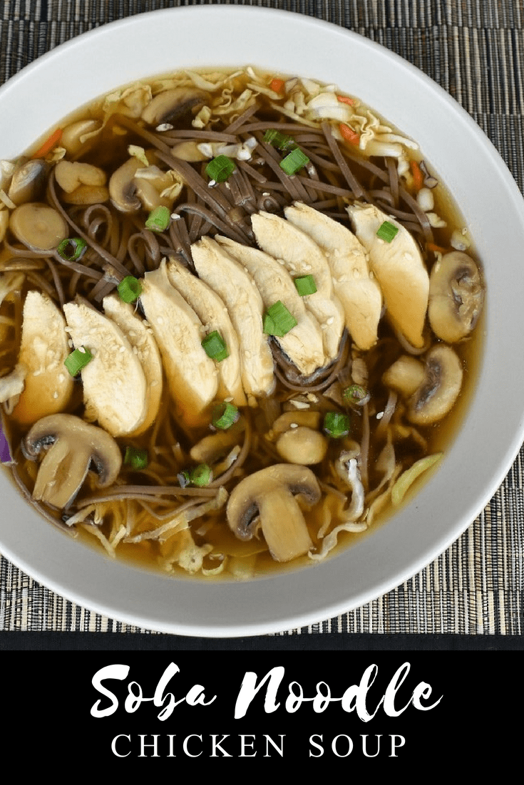 This soba noodle chicken soup is so good, and so easy, you won't hesitate to make it again and again. Shredded cabbage, soba noodles and sliced chicken breasts are covered in a super flavorful beef broth. The broth doesn't take hours to make; start with store bought broth, then add a ton of flavor with sautéed onions, garlic and mushrooms. #sobanoodlechickensoup #sobanoodlesoup #asianfood #chickensoup #soup #sobanoodles #asianchickensouprecipes