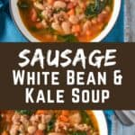 Sausage White Bean and Kale Soup PIN