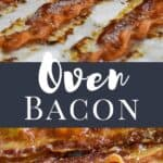 An image of cooked bacon on a sheet pan on top and a close up picture of crispy bacon on the bottom separated by a graphic in white letters reads: oven bacon. Image used for Pinterest.