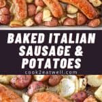 Two images of the baked Italian sausage and potatoes separated in the middle with a graphic in white letters with the title.